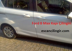 Ford B Max Kapı Kilidi Açma Oto Çilingir Servisi